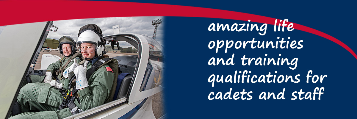Amazing life opportunities and training qualifications for cadets and adult volunteers
