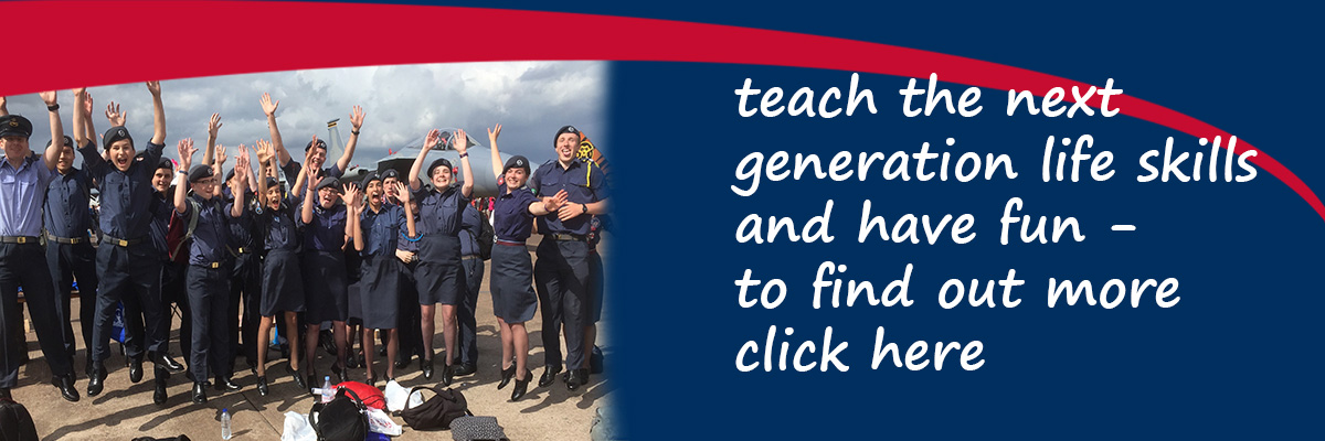 Teach the next generation of Air Cadets life skills and have fun - to find out more click here